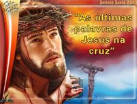As últmas palavras de Jesus